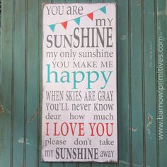 You Are My Sunshine Sign with Bunting by barnowlprimitives on Etsy, $105.00