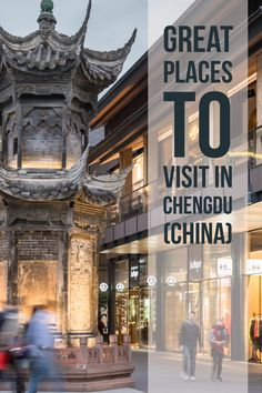 Great Places to visit in Chengdu (Sichuan, China)