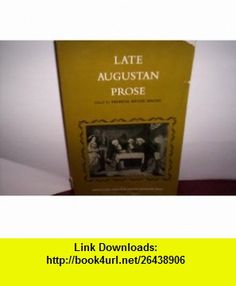 Late Augustan Prose (9780135241240) Patricia Meyer Spacks , ISBN-10: 0135241243  , ISBN-13: 978-0135241240 ,  , tutorials , pdf , ebook , torrent , downloads , rapidshare , filesonic , hotfile , megaupload , fileserve