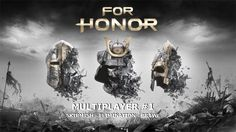 For Honor Multiplayer #1   HUN   Skirmish-Elimination-Brawl