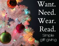 Want, Need, Wear, Read - another great idea for keeping Christmas simple and not going crazy with presents.
