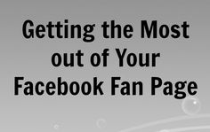 Blogging 101: Getting the most out of your Facebook Fan Page