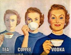 #tea #coffee #vodka