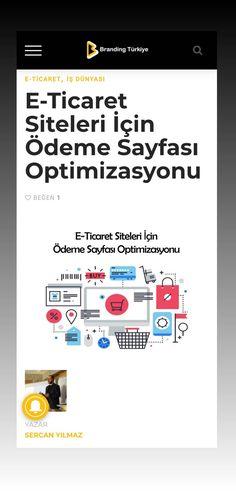 """Bu ay Branding Türkiye için yazdığım """"E-Ticaret Siteleri İçin Ödeme Sayfası Optimizasyonu"""" konulu içerik yayında. Branding, Odense, Stuff To Buy, Shopping, Brand Management, Identity Branding"""