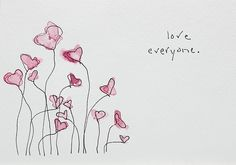 love everyone.