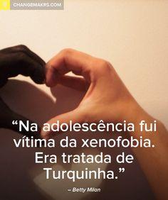 Na adolescência fui vítima da xenofobia. Era tratada de Turquinha.