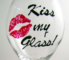 Painted Wine GlassKiss my glass by Reckcreations on Etsy, $15.00