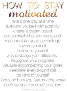 """How to Stay Motivated""""you cannot 'find' motivation, you must create it!"""" - yoga-body 50 Ways to Stay Motivated for Weight LossHow to Stay Motivated to Ways to Get MotivatedStaying Motivated to Lose WeightMore Articles about Motivation Take it O Motivation Regime, Fitness Motivation, Fitness Workouts, Fitness Quotes, Daily Motivation, Weight Loss Motivation, Workout Exercises, Fitness Weightloss, Quotes Motivation"""