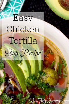 easy soup recipe for chicken tortilla soup.I first made this easy ...