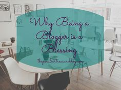 The Peculiar Treasure: Why Being a Blogger is a Blessing