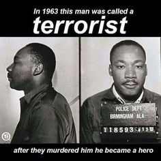 Who is saying terrorist .not MLK. The leaders of Babylon . There saying that.dr king never terrorized anyone.again the system is a lie. So i stay rastafari