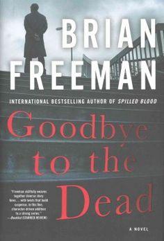 Goodbye to the dead / Brian Freeman.