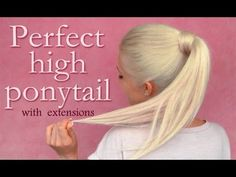 Perfect high ponytail with extensions:  blending tips and tricks