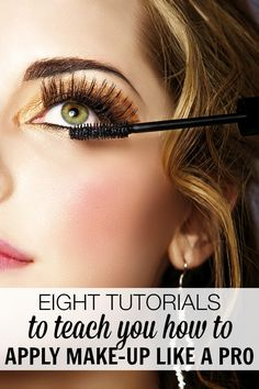 8 tutorials to teach you how to apply make-up like a pro - a lot of great helpful tips anyone can do