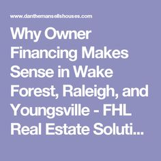 Why Owner Financing Makes Sense in Wake Forest, Raleigh, and Youngsville - FHL Real Estate Solutions, LLC
