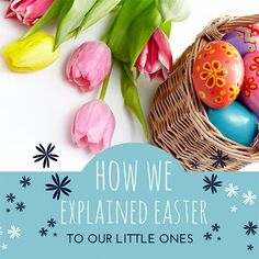 The Easter story can be disturbing, to say the least, but I found a way to make it fun. This is how we explain Easter to our children.