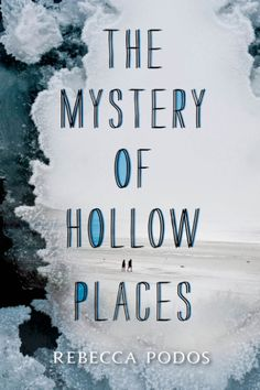 The Mystery of Hollow Places — Rebecca Podos