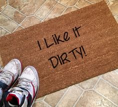 This I Like It Dirty door mat is a funny way to greet your guests. These natural coir mats are thick and durable and they are all hand painted by me. They not only make a nice addition to your own home, but they make great personal and unique gifts for any occasion - for anyone with a front door! Custom orders are always welcome! Any variations of words, names, phrases, symbols, additional fonts, etc. Just send a message detailing your ideal mat, and I will provide a custom price quote…