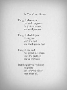 The Girl you decide to ignore loved you more than everything its your lost -Lang Leav-