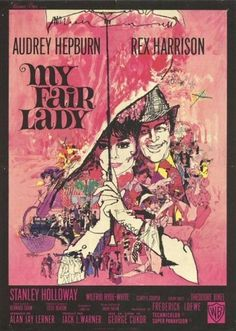 My Fair Lady -Why can't a woman be more like a man?