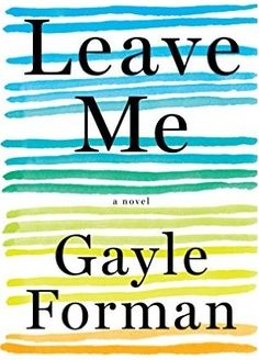 Read & Download Leave Me by Gayle Forman Pdf, Epub, Kindle, Audible.