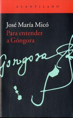 Para entender a Góngora / José María Micó