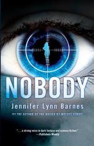 http://www.adlibris.com/se/organisationer/product.aspx?isbn=160684508X | Titel: Nobody - Författare: Jennifer Lynn Barnes - ISBN: 160684508X - Pris: 87 kr