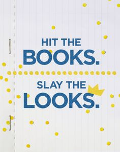 Hit the books. Slay the looks.