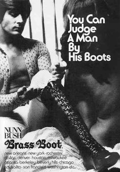 Nunn Bush Men's Knee-High Lace-Up Boots, 1971 advertisement.    These adverts make me realise why my Mum's male friends (aged 50-60) wear these odd combover styles and funny shoes.