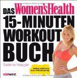 Das Womens Health 15-Minuten-Workout-Buch: Schlank straff & sexy in nur 15 Minuten pro Tag Reviews