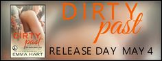 Best Book Boyfriends: RELEASE DAY!!! DIRTY PAST...BY EMMA HART