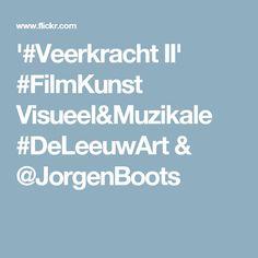 '#Veerkracht II' #FilmKunst Visueel&Muzikale #DeLeeuwArt & @JorgenBoots