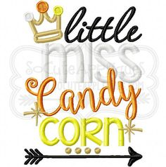 Embroidery design 5X7 6x10 Little Miss Candy Corn embroidery, Halloween embroidery, socuteappliques, Candy Corn Cutie embroidery wordart