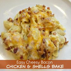 Easy Cheesy Bacon Chicken and Shells Bake