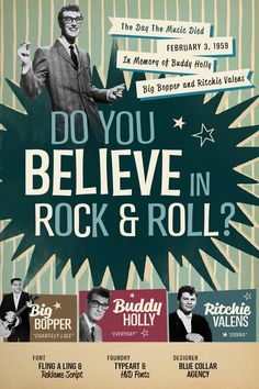 """""""Do you Believe in Rock & Roll? The Day The Music Died, February 3, 1959 In Memory of Buddy Holly, Big Bopper and Ritchie Valens""""; Featuring Flig A Ling & Reklame Script; from Typeart & HVC Fonts; Art by Blue Collar Agency"""
