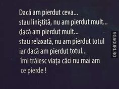 Dacă am pierdut ceva… Let Me Down, Let It Be, Motivational Words, Wise Quotes, Spiritual Quotes, Motto, It Hurts, Spirituality, Relationship