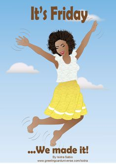 Funny Meme It's Friday... we made it Beautiful black (African American) Woman with natural curly hair jumping out of joy celebrating she made it to the weekend!