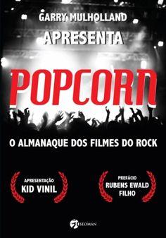 O jornalista Rubens Ewald Filho e o músico Kid Vinil participam de bate-papo, seguido de sessão de autógrafos, na Saraiva do MorumbiShopping para o lançamento do livro Popcorn: o almanaque dos filmes de rock, de Garry Mulholland.