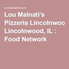 Lou Malnati's Pizzeria Lincolnwood, IL : Food Network
