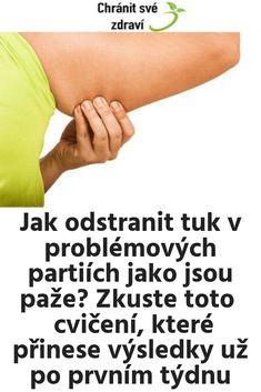 Jak odstranit tuk v problémových partiích jako jsou paže? Zkuste toto cvičení, které přinese výsledky už po prvním týdnu Fitness, Psychology