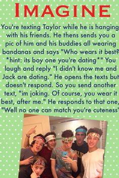 Imagine your best friend Taylor sending you this