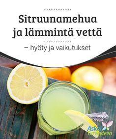 Sitruunamehua ja lämmintä vettä - hyöty ja vaikutukset #Terveysintoilijat ja #ravitsemusalan asiantuntijat sen tietävät: #sitruunamehu ja lämmin vesi muodostavat tehokkaan ja terveellisen juoman. #Luontaishoidot