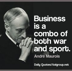 Career Lesson: Business is a combo of both war and sport #Quote #Leadership #Business #Confidence