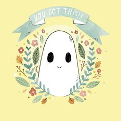 Reminder: you got this! You can do it!  Love to @theofficialsadghostclub for the art.