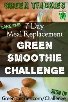 Take  the Green Thickies 7 day meal replacement green smoothie challenge now
