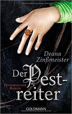 Der Pestreiter: Historischer Roman - Band 2 der Pesttrilogie: Amazon.de: Deana Zinßmeister: Bücher