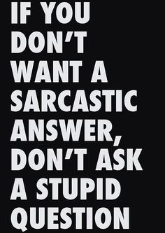 Sarcastic answer my thoughts at work сарказм, девиз, смех Great Quotes, Quotes To Live By, Me Quotes, Funny Quotes, Inspirational Quotes, Witty Quotes, Funny Memes, Stupid Quotes, Jokes