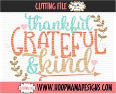 Thankful Grateful And Kind CUTTING FILE - SVG PNG DFX EPS