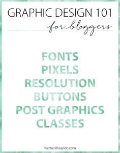 Graphic Design 101 For Bloggers: cover the basics of different thing that I love for the next four weeks: graphic design, photography, cooking and blogging. Design | Graphic Design | Blogging