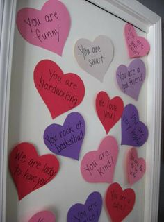 Give your kids a heart attack!  Tape hearts on their doors with reasons why you love them!